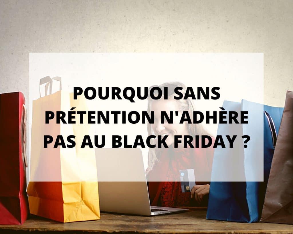 Black Friday et surconsommation Pourquoi Sans Prétention n'y adhère pas ?