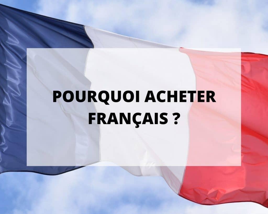 Pourquoi acheter des produits fabriqués en France ? détails sur Sans Prétention.