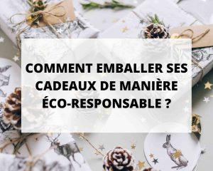 Photo de couverture pour l'article de blog sur comment emballer ses cadeaux de façon éco-responsable. La photo est composée de plusieurs cadeaux avec un emballage éco-responsable