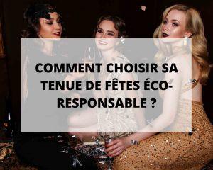 Comment choisir sa tenue de fête éco-responsable les idées de Sans Prétention